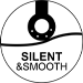 SILENT AND SMOOTH