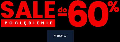 SALE DO -60% , ZOBACZ