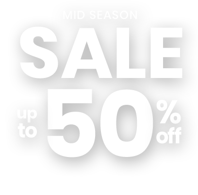 MID SEASON SEASON UP TO -50% OFF
