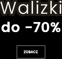 Walizki do -70%, zobacz.